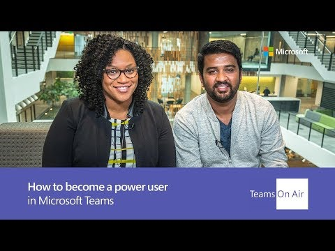 Teams On Air: Ep. 63 How to become a power user of Microsoft Teams