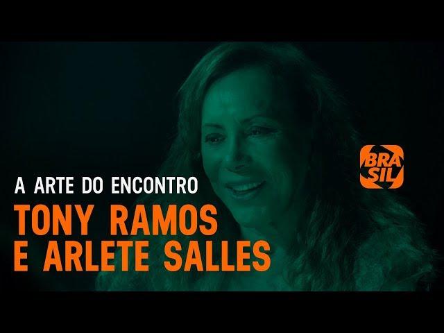 Tony Ramos e Arlete Salles | A Arte do Encontro