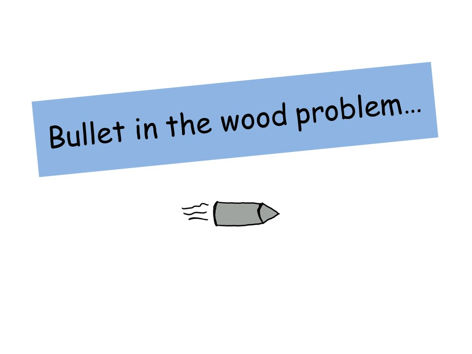 Bullet in the wood problem (work done) - A level Physics