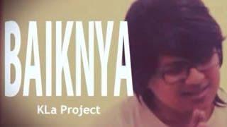 KLa Project - Baiknya