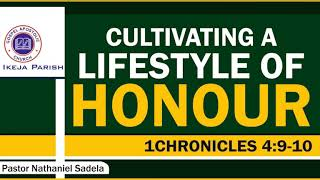 CULTIVATING A LIFESTYLE OF HONOUR| Pastor Nathaniel  SADELA