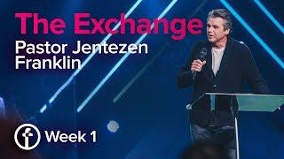 Video The Exchange / Week 1 | Pastor Jentezen Franklin download MP3, 3GP, MP4, WEBM, AVI, FLV November 2017
