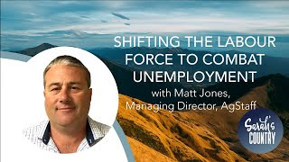 """Shifting the labour force to combat unemployment"" with Matt Jones from AgStaff"