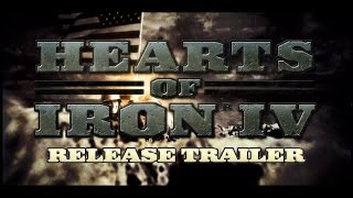 "Hearts of Iron IV - ""Take Action"" -  Release Trailer"