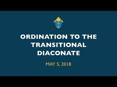 Ordination to the Transitional Diaconate 2018
