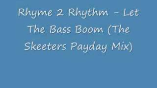 Rhyme 2 Rhythm - Let The Bass Boom (The Skeeters Payback Mix) 1993 Strictly Hype Records