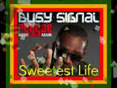 Busy Signal - Sweetest Life.