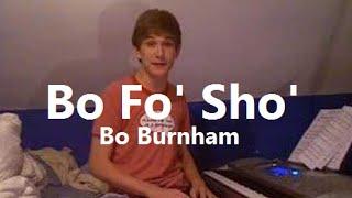 Bo Fo' Sho' w/ Lyrics - Bo Burnham