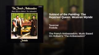 Subtext of the Painting: The Rejected Queen: Westron Wynde