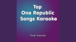 Good Life - Karaoke in the Style of OneRepublic