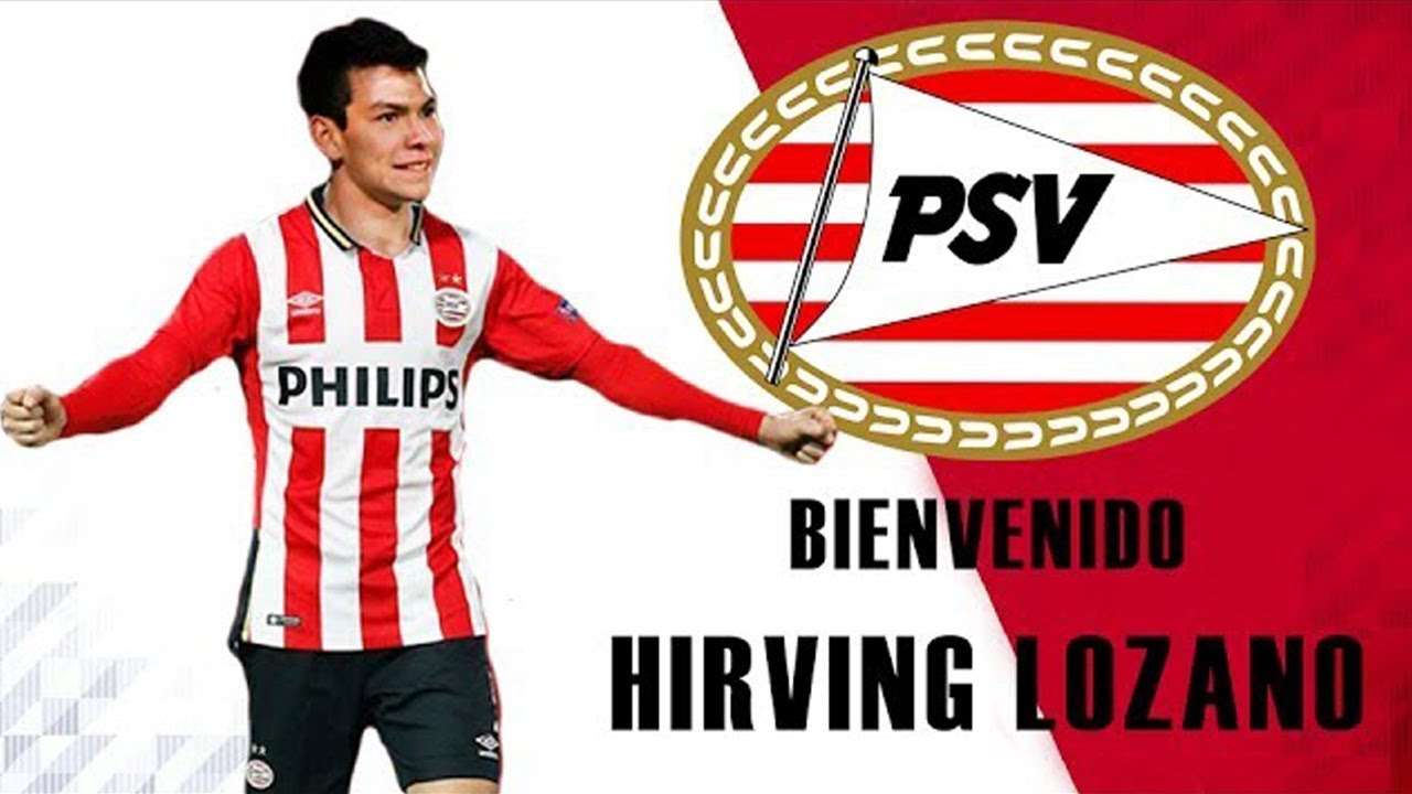 "Hirving ""Chucky"" Lozano - Welcome to PSV Goals & Skills ..."