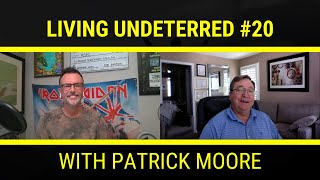 A Man on A Mission with Patrick Moore   Living Undeterred Podcast 20