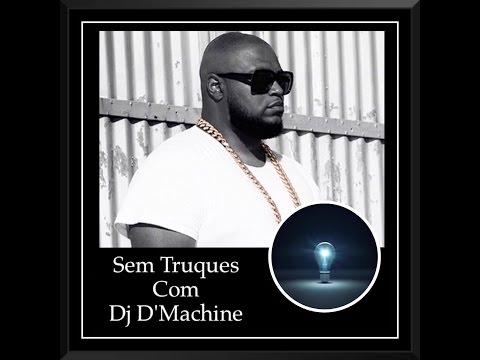 Sem Truques com DJ D'Machine PARTE 1