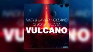 Nadi, Javier Holland & Quique Tejada - Vulcano (Official Audio)