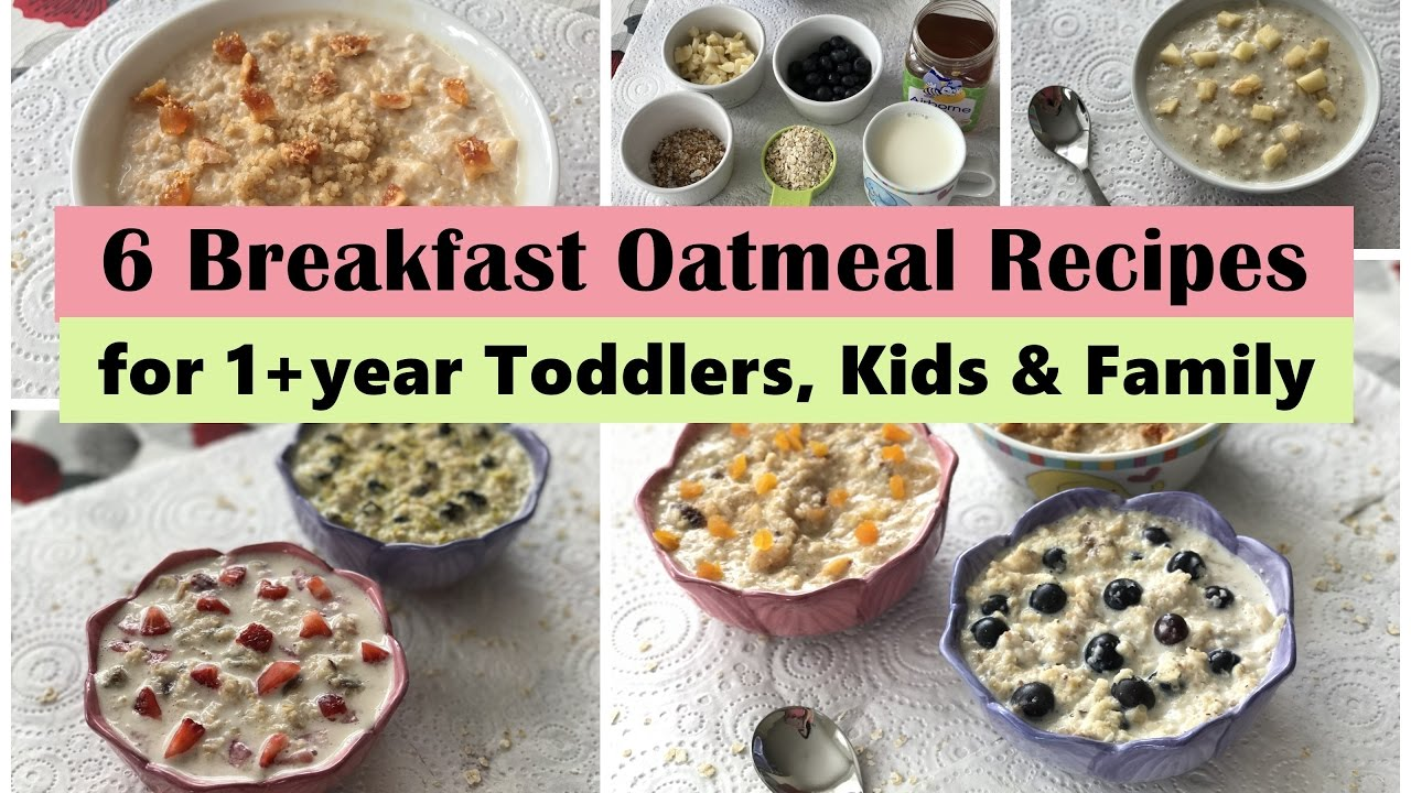 6 Oatmeal Breakfast Recipes For 1 Year Toddler Kids
