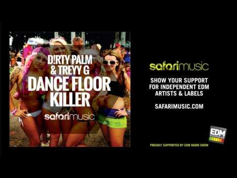 D!RTY PALM & Treyy G - Dance Floor Killer (Original Mix) (OUT NOW!!)