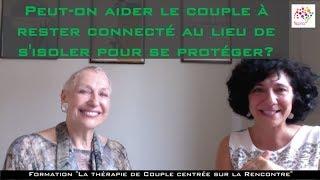 3/3 Peut-on aider le couple à rester connecté au lieu de s'isoler pour se protéger?
