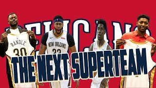 Why the Pelicans Are Going to be the Next Superteam!!!