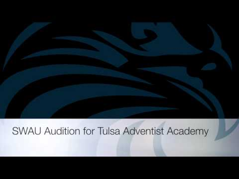 SWAU Audition Tulsa Adventist Academy