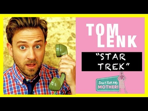 Tom Lenk  Funny Star Trek Stand Up Comedy  Don't Tell My Mother