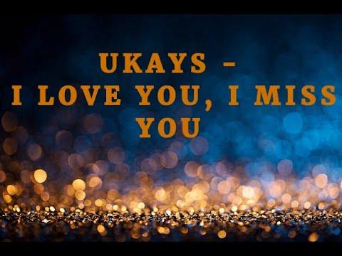 Ukays - I Love You, I Miss You (LIRIK)