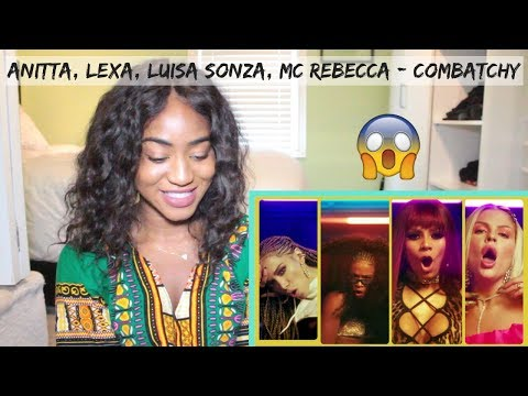 Anitta Lexa Luisa Sonza feat MC Rebecca - Combatchy     REACTION