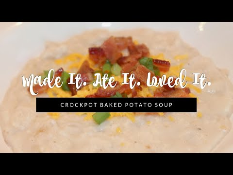HOW TO MAKE: The Most Delicious Crockpot Baked Potato Soup (Made It. Ate It. Loved It.)