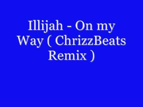 Illijah - On my Way ( ChrizzBeats Remix )