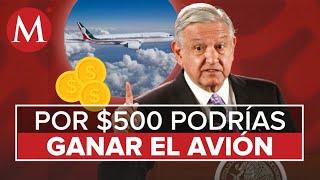 AMLO no encuentra comprador, y propuso rifar el avión presidencial