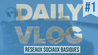 Daily Vlog #1 - Les réseaux sociaux basiques