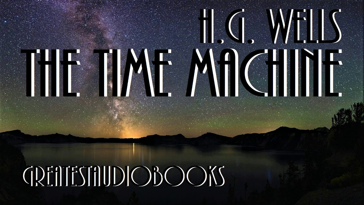 🕰️ THE TIME MACHINE by H G  Wells - FULL AudioBook 🎧📖 |  Greatest🌟AudioBooks V3