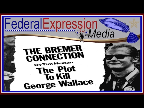 The Bremer Connection: The Plot To Kill George Wallace