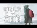 Impact Winter Gameplay: Let's Play Impact Winter - GET CRISTOPHE'S BONES