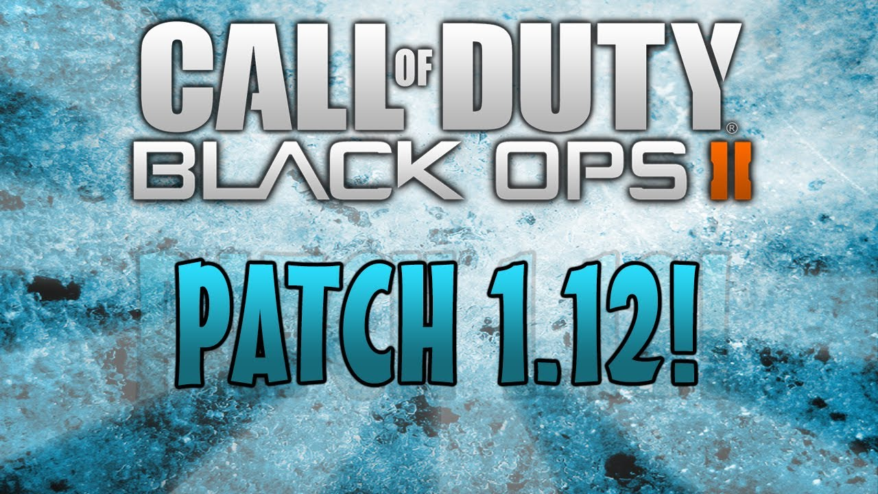 BlackOps 2 Patch Notes 114 - PlayStation Forum