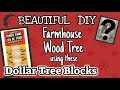 Dollar Tree DIY FARMHOUSE Wood Tree | LOOK what I do with these BLOCKS NOW!!!