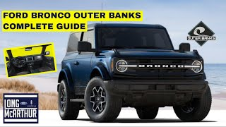 2021 FORD BRONCO OUTER BANKS COMPLETE GUIDE