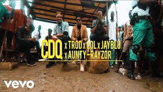 CDQ - Kosere (official video) ft. Trod, Lol, Aunty Razor, Jayblu