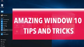 Amazing Window 10 Tips, Tricks, and Hacks you Need to Know