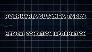 Porphyria cutanea tarda (Medical Condition)