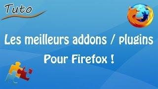 [Tuto] Les meilleurs addons / plugins pour Firefox | Fr