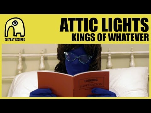 ATTIC LIGHTS - Kings Of Whatever [Official]