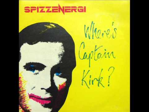 Spizzenergi - Where's Captain Kirk ? (orig 1979 single version with outro)