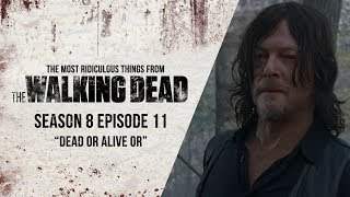 "S08E11 ""Dead or Alive Or"" - The Most Ridiculous Things From The Walking Dead"