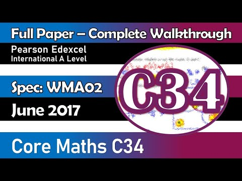 Edexcel IAL Maths | C34 June 2017 | Complete Full Paper Walkthrough