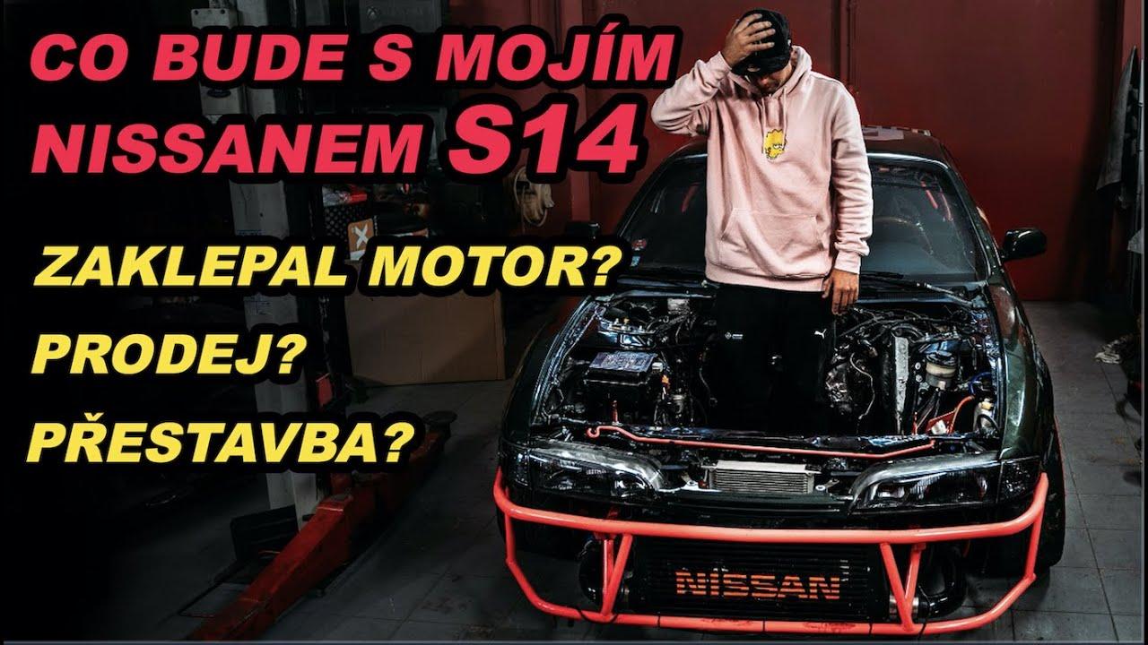 Co bude s mojí S14 | Je konec? Prodej? Přestavba?