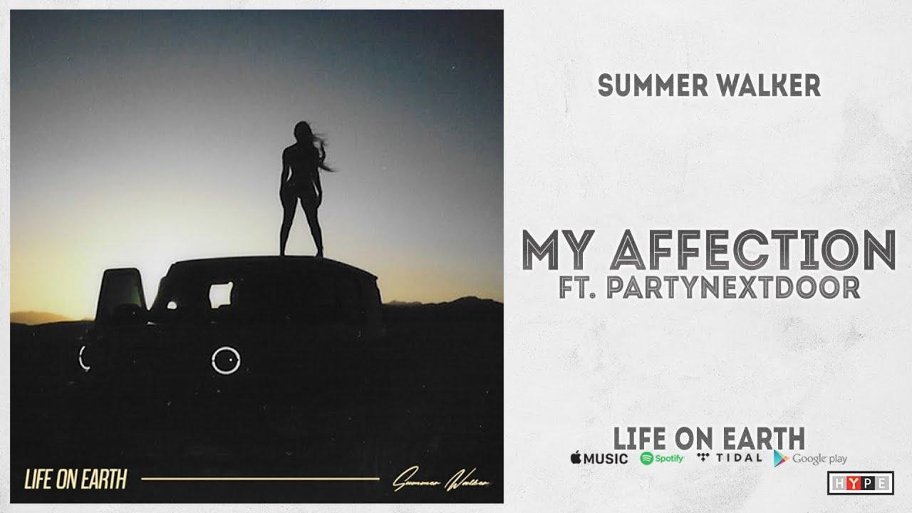 "Summer Walker - ""My Affection"" Ft. PARTYNEXTDOOR (Life On Earth)"