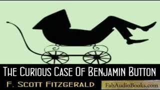 THE CURIOUS CASE OF BENJAMIN BUTTON by F Scott Fitzgerald - full unabridged audiobook