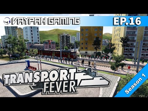 Transport Fever | 100 Million Bucks! | Part 16 S1