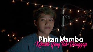 Download Pinkan Mambo - Kekasih Yang Tak Dianggap (Cover Chika Lutfi)