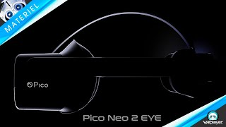 Pico Neo 2 EYE : Le concurrent direct de la famille Quest ?